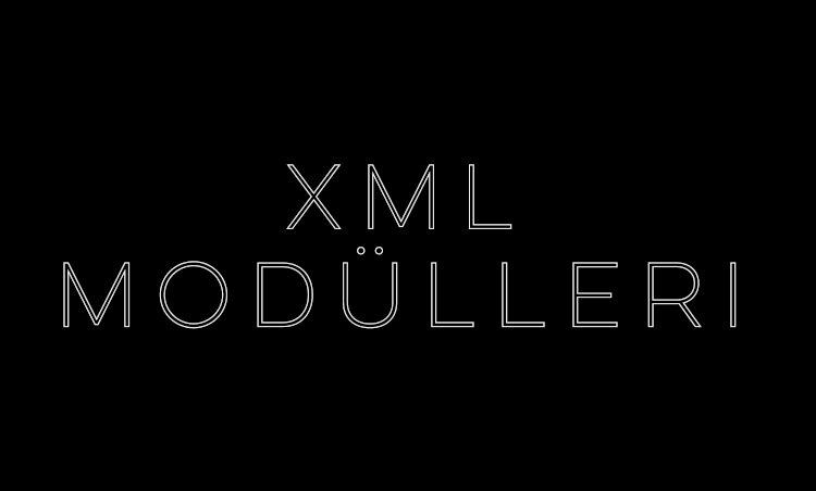 XML Modülü / Entegrasyonu Nedir?